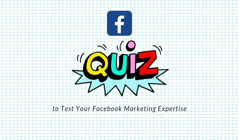 9 Questions to Test Your Facebook Marketing Expertise